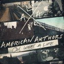 American Authors Oh What A Life cover